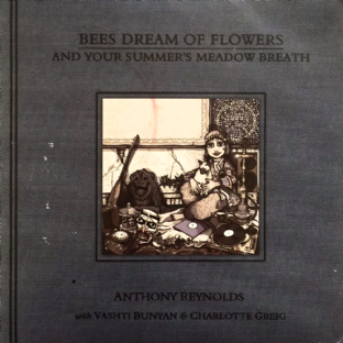 "Anthony Reynolds ‎- Bees Dream Of Flowers And Your Summer's Meadow Breath EP (7"") (EX/G++)"